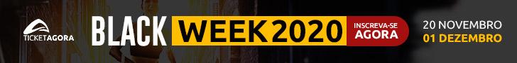 Campanha Black Week Ticket Agora 2020 - Seu tempo de esperar acabou!